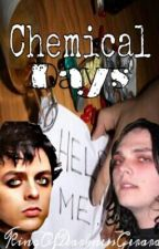 Chemical Days by KingOfDarknessGerard