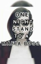 One Night Stand to a Mafia Boss by November_Lie