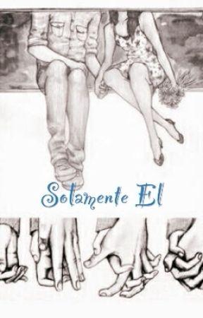 Solamente El by GirlOfLyrics