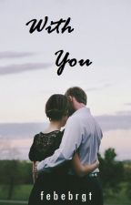 With You by febebrgt