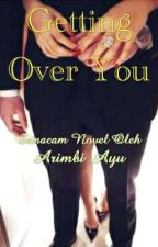 Getting Over You by arimbiayu
