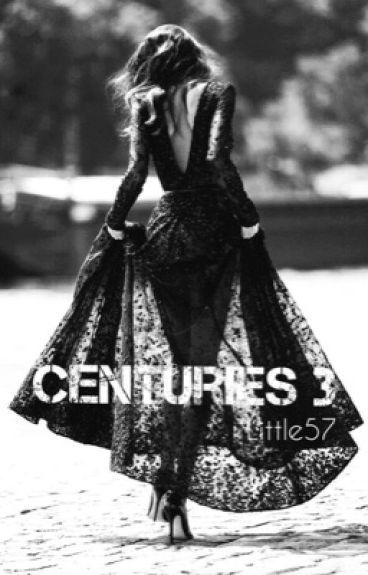 Centuries 3