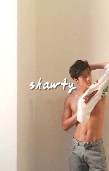 Shawty ; Sehun ( exo )