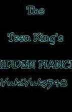 The Teen King's Hidden Fiance by YukiYuks548