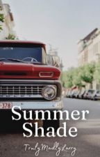 Summer Shade [Larry Stylinson] ✔ by TrulyMadlyLarry