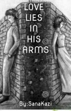 Love lies in his arms by SanaKazi