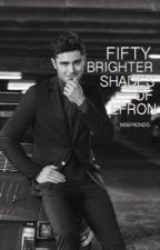 Fifty Brighter Shades Of Efron by MsEfronDo