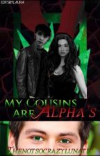 My Cousins are alpha's  by thenotsocrazylunatic