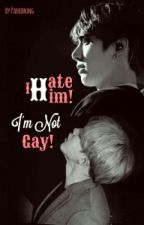 I Hate Him! I'm Not Gay! by parkbbong