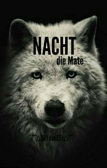 Nacht | Die Mate