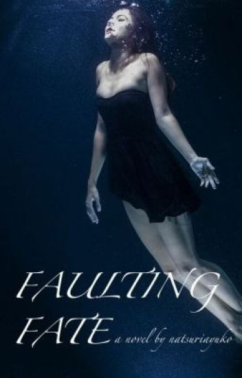 Faulting Fate
