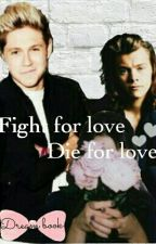 Fight for love Die for love by WritingCookiee