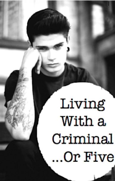 Living With a Criminal...Or Five