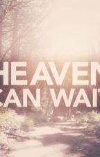Heaven Can Wait by DavidRulz