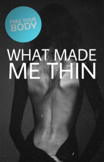 What Made Me Thin