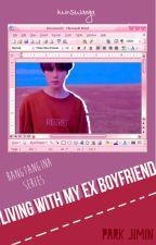 Living With my Ex-boyfriend [Jimin ff] by minswaega