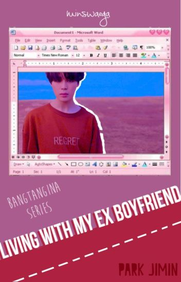 Living With my Ex-boyfriend [Jimin ff]