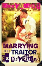 Marrying my Traitor Ex-Boyfriend [Completed] by funny_author