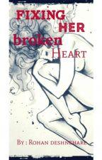 Fixing Her Broken Heart by Rohandeshneharebooks