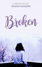 Broken by krisnayanadewi