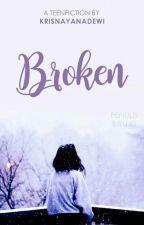 Broken by krisnayanadewi