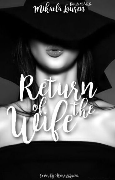 Return Of The Wife (Editing)