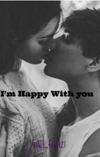 I'm Happy With You. by violet_frost21