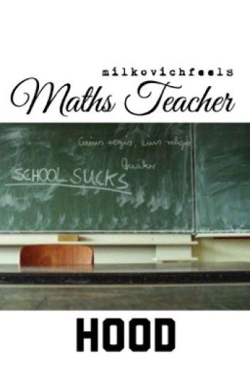 maths teacher // hood