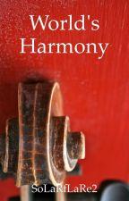 World's Harmony by SoLaRfLaRe2