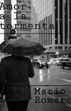 Amor a la tormenta by mrioromero