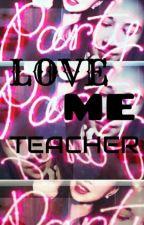 Love me, teacher! TEIL | by DarkShadowRoom