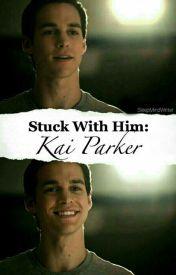 Stuck With Him: Kai Parker by CuriousAtMind
