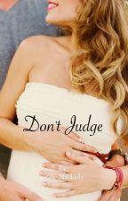 Don't Judge: A Teen Pregnancy by xoGossipWriterxo