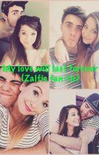 My love will last forever (Zalfie fan-fic) by autumn-rainnn