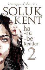 SOLUK KENT (Harabe Kentler Serisi #2) by lacivertteneskiz