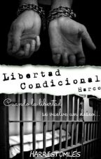 Libertad Condicional. (Harco) by HarrisTomles
