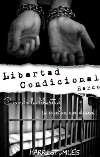 Libertad Condicional. (Harco)