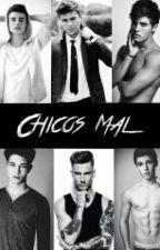 Chicos Mal. (Proximamente) by AmyGarciaMN