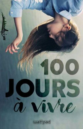 100 jours à vivre by suddendly_i_see
