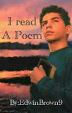 I Read A Poem by EdwinBrown9