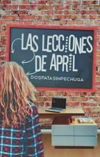 Las lecciones de April by Dospatasinpechuga