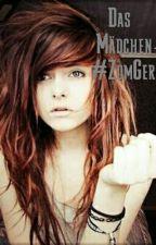 Das Mädchen #ZomGer by BlackGalaxie