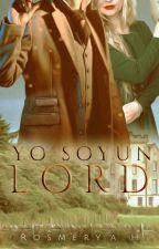Yo Soy Un Lord © (Saga Westhampton Libro #7) by RosmeryDerkins