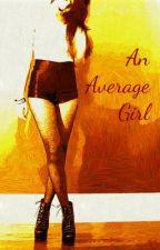 An Average Girl by xdreamspiritx
