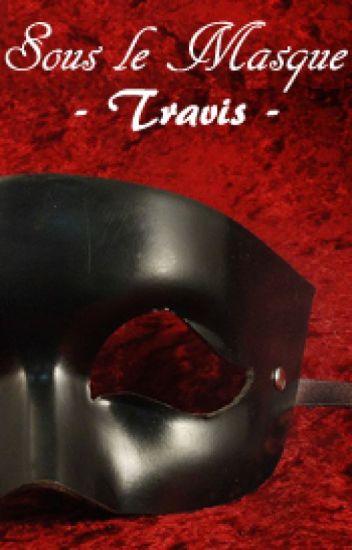 Sous le masque - Travis (M/M Erotique)