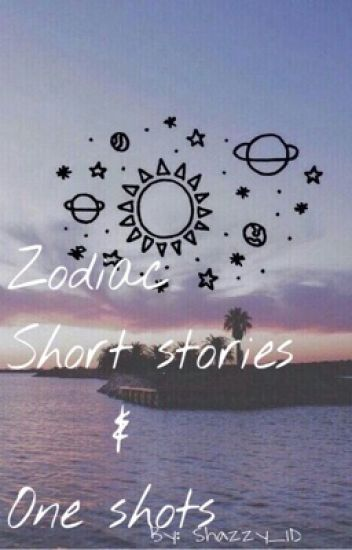 Zodiac short stories and one shots (Requests on hold)