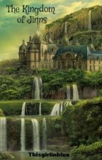 The Kingdom of Jinns by thisgirlinblue