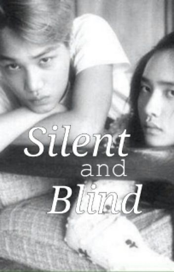 Silent and Blind