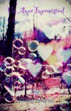 Um Amor Imprevisível by TirciaLisvania