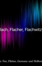 Flach, Flacher, Flachwitz! - Lustig und urkomisch! by Fan_Fiktion_Germany